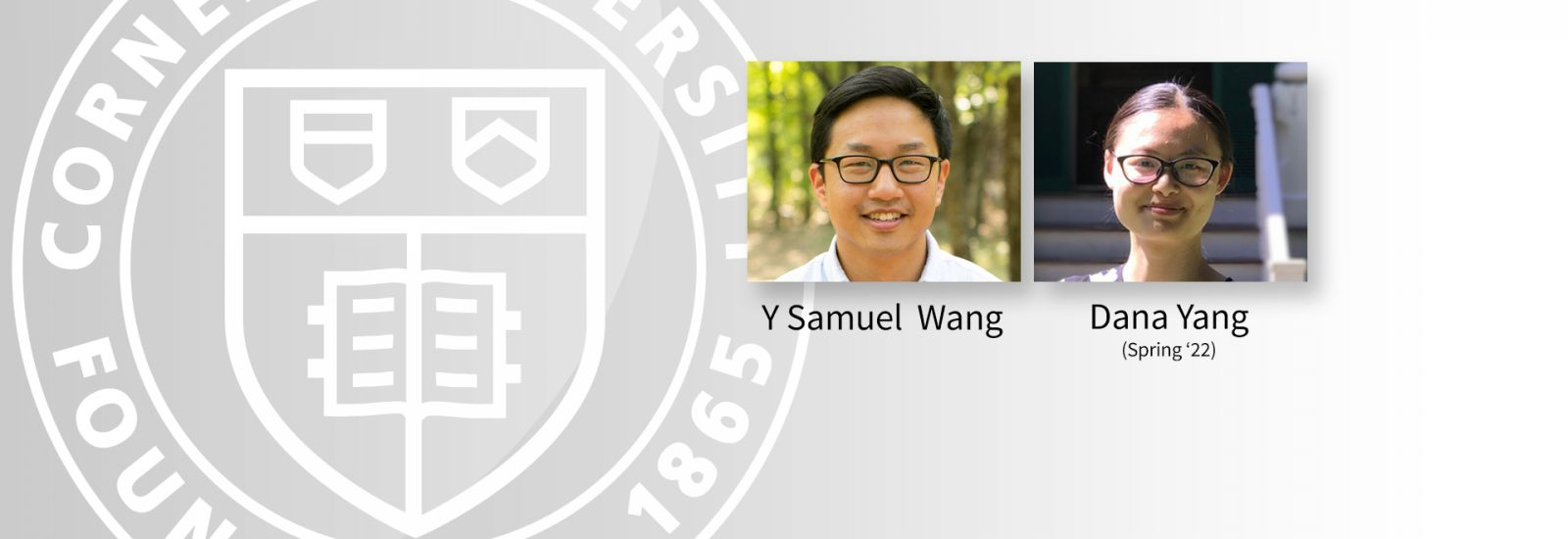 Cornell Statistics and Data Science welcomes Y Samuel Wang and Dana Yang